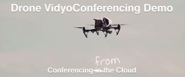 drone vidyoconferencing